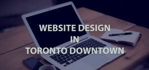 Website Design Downtown Toronto