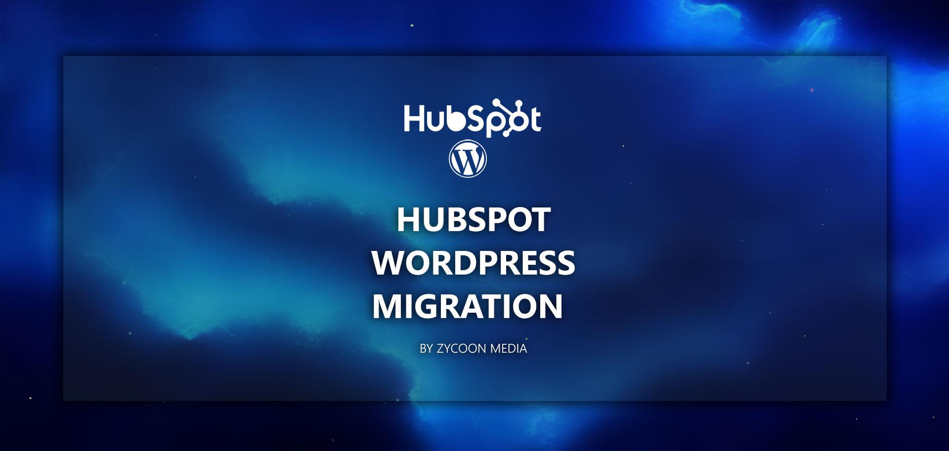 Hubspot To Wordpress Migration