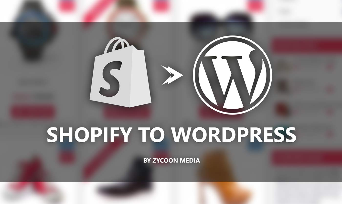 Migrate Shopify To Wordpress